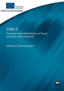 Care-S: Computer Aided Rehabilitation of Sewer and Storm Water N