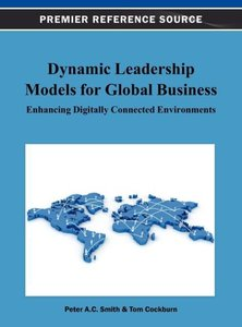 Dynamic Leadership Models for Global Business: Enhancing Digital