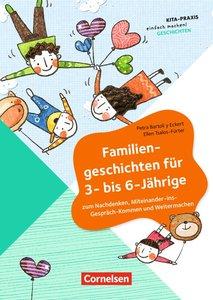 Familiengeschichten für 3- bis 6-Jährige