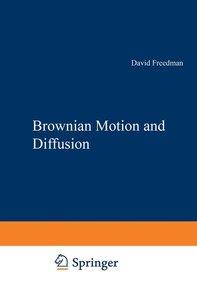 Brownian Motion and Diffusion