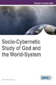 Socio-Cybernetic Study of God and the World-System