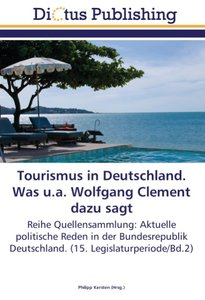 Tourismus in Deutschland. Was u.a. Wolfgang Clement dazu sagt