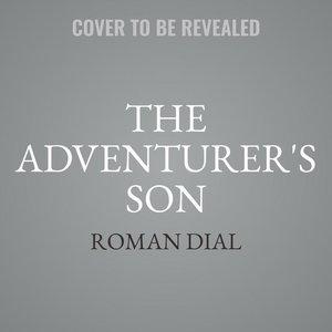 The Adventurer\'s Son: A Memoir