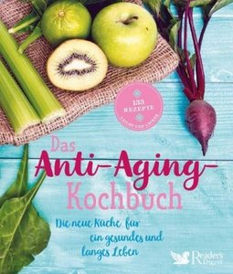 Das Anti-Aging-Kochbuch