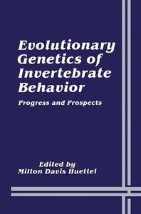 Evolutionary Genetics of Invertebrate Behavior