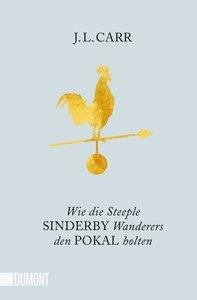 Wie die Steeple Sinderby Wanderers den Pokal holten