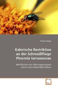 Kalorische Restriktion an der SchmeißfliegePhormia terraenovae