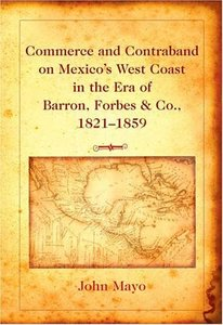 Commerce and Contraband on Mexico's West Coast in the Era of Bar