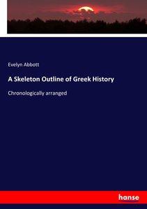 A Skeleton Outline of Greek History