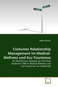 Costumer Relationship Management im Medical-Wellness und Kur-Tou