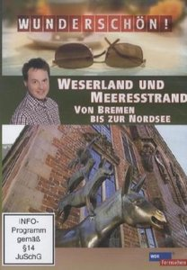 Weserland und Meeresstrand - Von Bremen bis zur Nordsee - Wunder