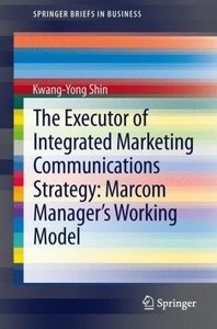 The Executor of Integrated Marketing Communications Strategy: Ma