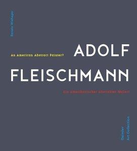 Adolf Fleischmann: Ein abstrakter amerikanischer Maler?
