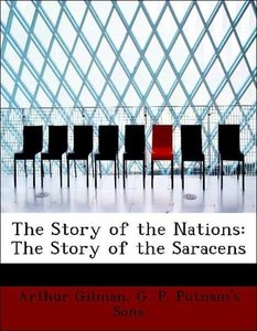 The Story of the Nations: The Story of the Saracens