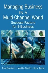 Managing Business in a Multi-Channel World: Success Factors for