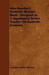 Miss Beecher's Domestic Receipt-Book - Designed as a Supplement