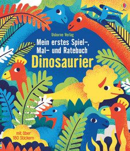 Mein erstes Spiel-, Mal- und Ratebuch: Dinosaurier