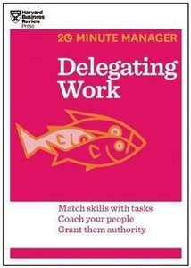 Delegating Work (20-Minute Manager Series)