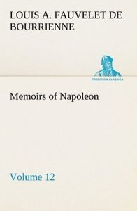 Memoirs of Napoleon - Volume 12