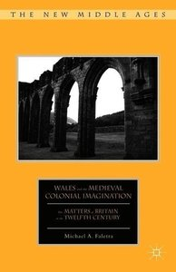 Wales and the Medieval Colonial Imagination