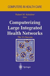 Computerizing Large Integrated Health Networks