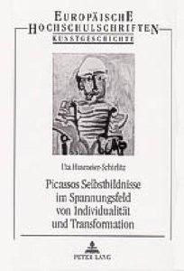 Picassos Selbstbildnisse im Spannungsfeld von Individualität un