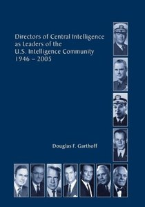 Directors of the Central Intelligence as Leaders of the United S