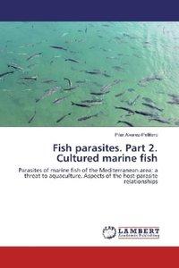 Fish parasites. Part 2. Cultured marine fish