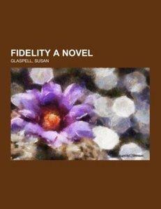 Fidelity A Novel