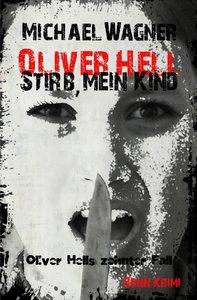 Oliver Hell - Stirb, mein Kind