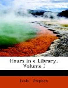 Hours in a Library, Volume I