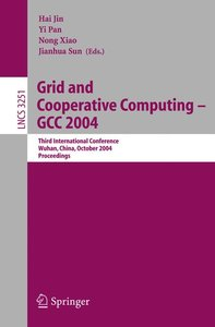 Grid and Cooperative Computing - GCC 2004
