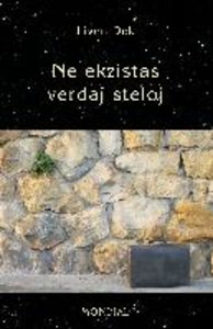 Ne Ekzistas Verdaj Steloj. (60 Mikronoveloj En Esperanto)
