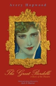 The Great Bordello. a Story of the Theatre