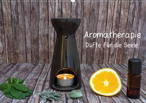 Aromatherapie - Düfte für die Seele (Wandkalender 2020 DIN A2 qu