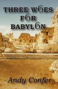 Three Woes for Babylon