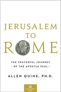 Jerusalem to Rome: The Prayerful Journey of the Apostle Paul