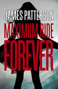 Maximum Ride 09: Forever