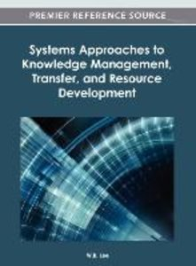 Systems Approaches to Knowledge Management, Transfer, and Resour