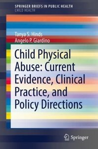 Child Physical Abuse: Current Evidence, Clinical Practice, and P