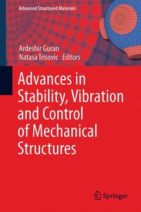 Advances in Stability, Vibration and Control of Mechanical Struc