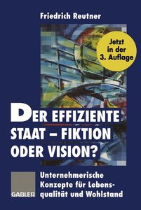 Der effiziente Staat - Fiktion oder Vision?