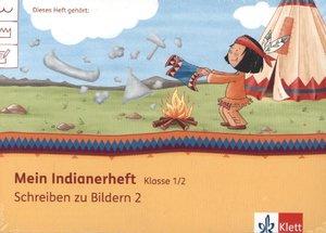 Mein Indianerheft. Schreiben zu Bildern 1 + 2. Klasse 1/2