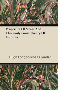 Properties of Steam and Thermodynamic Theory of Turbines