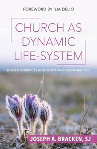 Church as Dynamic Life-System: Shared Ministries and Common Resp