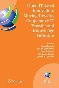 Open IT-Based Innovation: Moving Towards Cooperative IT Transfer