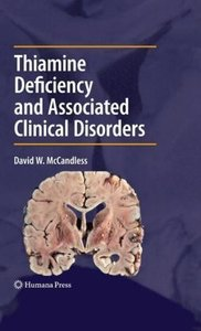 Thiamine Deficiency and Associated Clinical Disorders