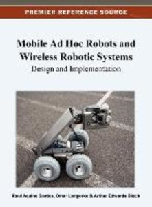 Mobile Ad Hoc Robots and Wireless Robotic Systems: Design and Im