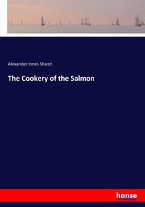 The Cookery of the Salmon
