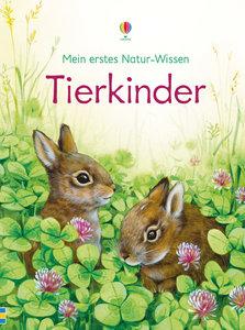 Mein erstes Natur-Wissen: Tierkinder